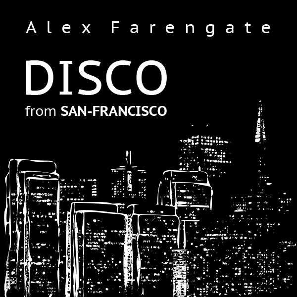 Alex Farengate - Disco from San-Francisco
