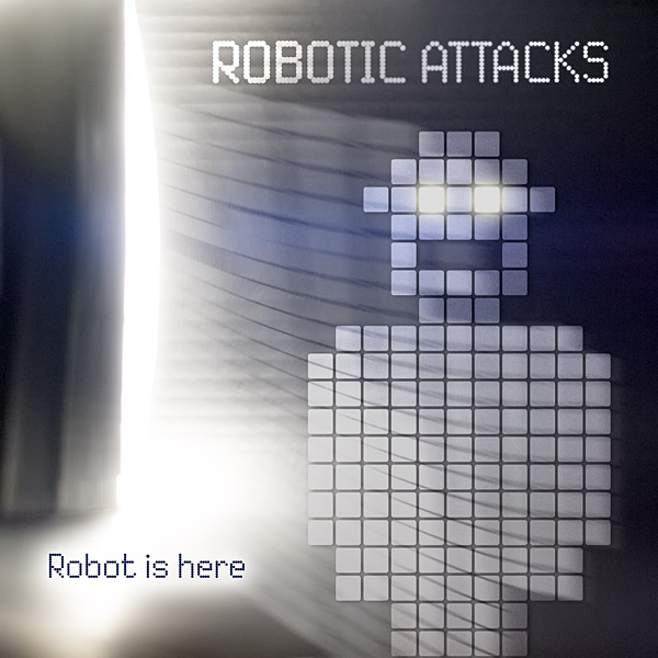 Robotic attacks - Robot is here